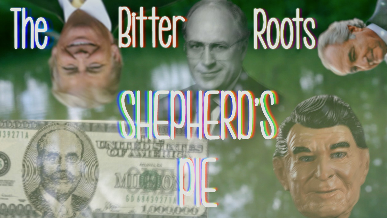 The Bitter Roots Shepherds Pie Lyric Version