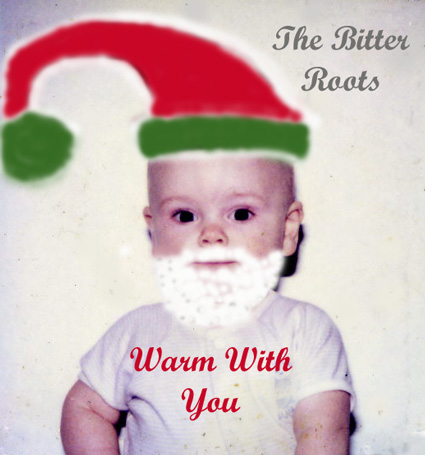The Bitter Roots - Warm With You